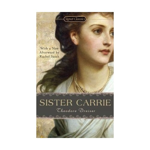 sister carrie The paperback of the sister carrie by theodore dreiser at barnes & noble free shipping on $25 or more.