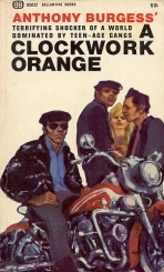 A Clockwork Orange, by Anthony Burgess