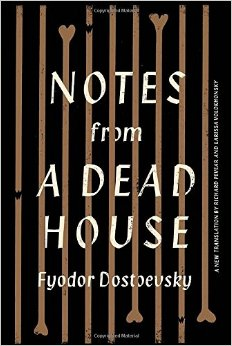 Notes From A Dead House By Fyodor Dostoevsky Four Years Of Hard Labor In A Prison Camp In Siberia Tony S Book World