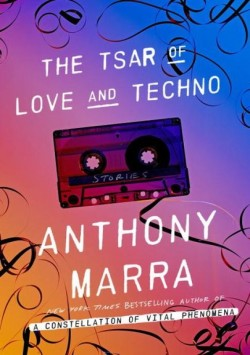 anthony-marra-2015-the-tsar-of-love-and-techno-stories-bog-med-haard-ryg